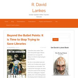 Beyond the Bullet Points: It is Time to Stop Trying to Save Libraries