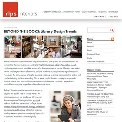 BEYOND THE BOOKS: Library Design Trends (James)