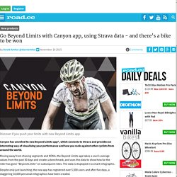 Go Beyond Limits with Canyon app, using Strava data - and there's a bike to be won