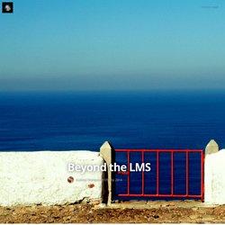 Beyond the LMS