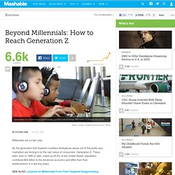 Beyond Millennials: How to Reach Generation Z
