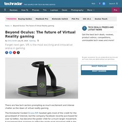 Beyond Oculus: The future of Virtual Reality gaming