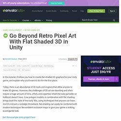 Go Beyond Retro Pixel Art With Flat Shaded 3D in Unity