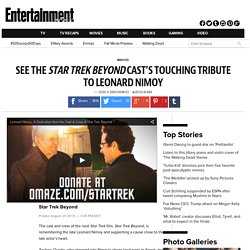 Star Trek Beyond cast pays tribute to Leonard Nimoy