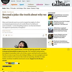 Beyond a joke: the truth about why we laugh