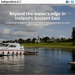 Beyond the water's edge in Ireland's Ancient East