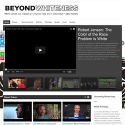 Beyond Whiteness — A Resource for Dismantling White Privilege and Racism