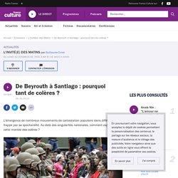 De Beyrouth à Santiago : pourquoi tant de colères ?