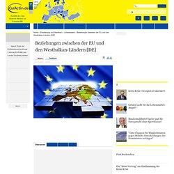 Beziehungen zwischen der EU und den Westbalkan-Ländern [DE]