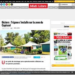 Béziers : Trigano s'installe sur la zone du Capiscol