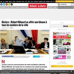Béziers : Robert Ménard va offrir une blouse à tous les écoliers de la ville