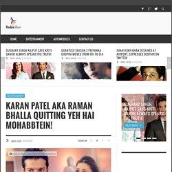 Karan Patel aka Raman Bhalla QUITTING Yeh Hai Mohabbtein!