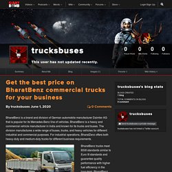 Get the best price on BharatBenz commercial trucks for your business