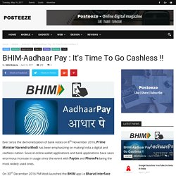 BHIM-Aadhaar Pay : It's Time To Go Cashless !! - Posteeze