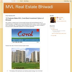MVL Real Estate Bhiwadi: 10 Features Make MVL Coral Best Investment Option of Bhiwadi