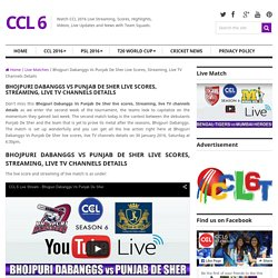 Bhojpuri Dabanggs Vs Punjab De Sher Live Scores, Streaming, Live TV Channels Details
