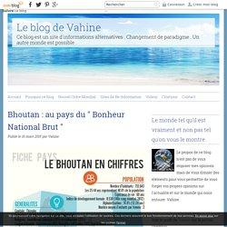 """Bhoutan : au pays du """" Bonheur National Brut """""""