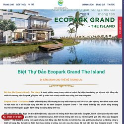 【Biệt Thự Đảo Ecopark -The Island】- ⭐️Bảng Giá Suất Đẹp Nhất™