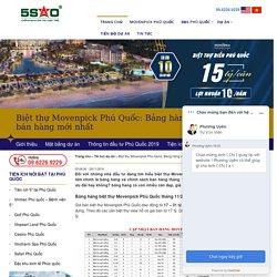 Biệt thự biển Movenpick Phú Quốc: Bảng hàng và CSBH mới nhất
