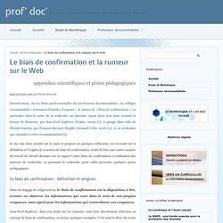 Le biais de confirmation et la rumeur sur le Web - prof' doc'