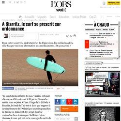 A Biarritz, le surf se prescrit sur ordonnance