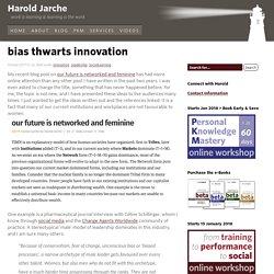 bias thwarts innovation