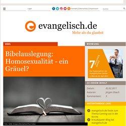 Bibelauslegung: Homosexualität - ein Gräuel?