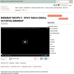 How to make Nakji Bibimbap, Spicy Stir-fired Small Octopus Bibimbap