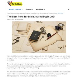 12 Best Pens for Bible Journaling Reviewed and Rated in 2021