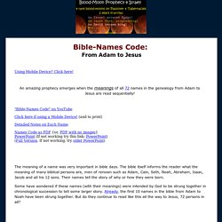 Bible Names Code. Names from Adam to Jesus reads as  single prophecy.