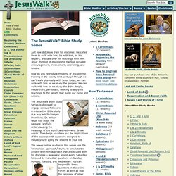 Bible Study -- the JesusWalk Bible Study Series