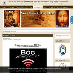Biblia jak telefon?