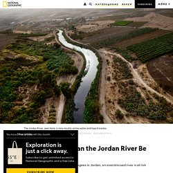 Biblical Waters: Can the Jordan River Be Saved?