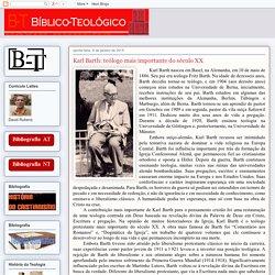 Bíblico-Teológico: Karl Barth: teólogo mais importante do século XX