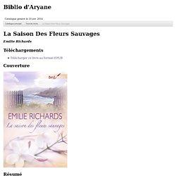La saison des fleurs sauvages - Emilie Richards