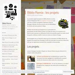 Biblio Remix : les projets – Biblio Remix