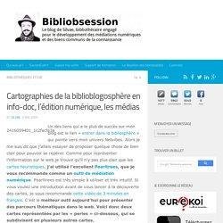 Cartographies de la biblioblogosphère en info-doc, l'édition numérique, les médias -