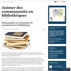 Bibliographie sur l'animation de communauté en bibliothèque