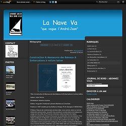 """Bibliographie - Construction &… - La Nave Va """"que vogue l'André Jean"""""""