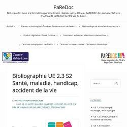 Bibliographie UE 2.3 S2 Santé, maladie, handicap, accident de la vie – PaReDoc