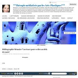 Le résumé de mon Mémoire d'art-thérapeute en ligne. - Le blog des ateliers de Béatrice Constantin-Mora