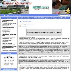 Aider les élèves en difficulté : Bibliographie et sitographie : Sélection thématique - Espace Ressources