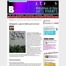 Bibliographie : quand le théâtre parle du travail - Arts Vivants BM Lyon