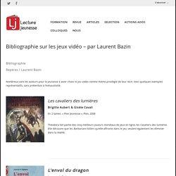 Bibliographie sur les jeux vidéo – par Laurent Bazin