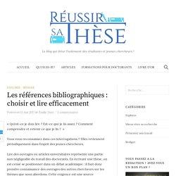 Les références bibliographiques : choisir et lire efficacement - Réussir sa thèse