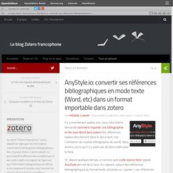 AnyStyle.io: convertir ses références bibliographiques en mode texte (Word, etc) dans un format importable dans zotero