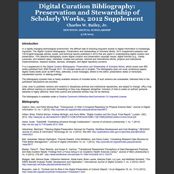 Digital Curation Bibliography: Preservation and Stewardship of Scholarly Works, 2012 Supplement