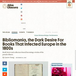 Bibliomania, the Dark Desire For Books That Infected Europe in the 1800s