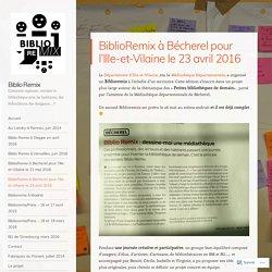 BiblioRemix à Bécherel pour l'Ille-et-Vilaine le 23 avril 2016
