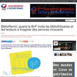 BiblioRemix: quand la BnF invite les bibliothécaires et les lecteurs à imaginer des services innovants